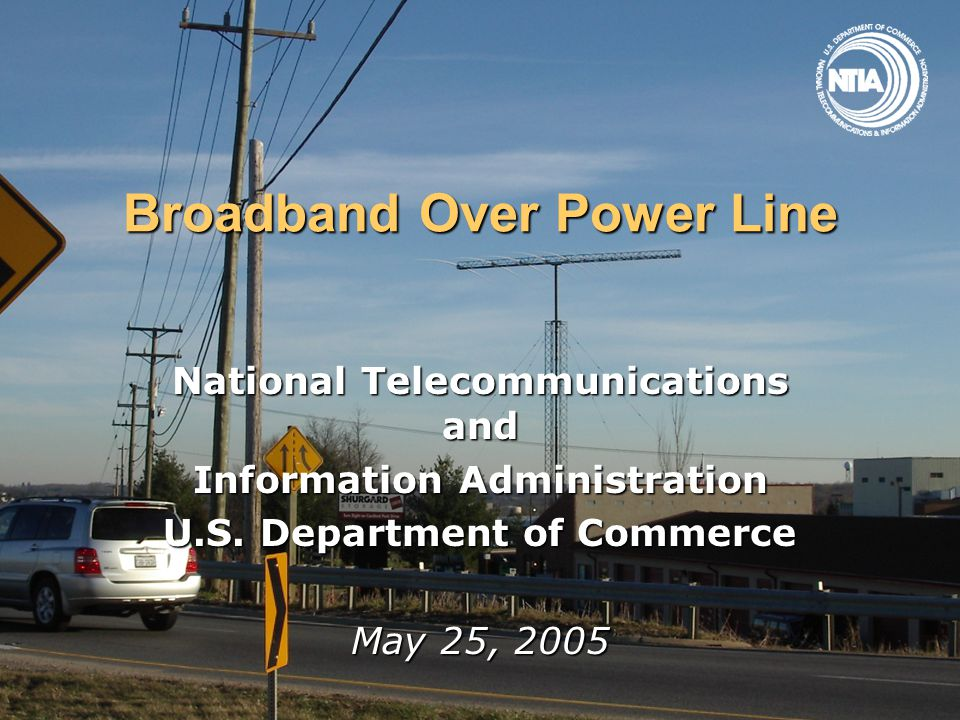 Broadband Over Power Line National Telecommunications and Information Administration U.S.