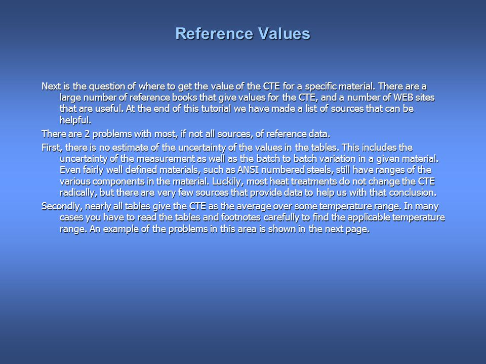 Reference Values Next is the question of where to get the value of the CTE for a specific material.