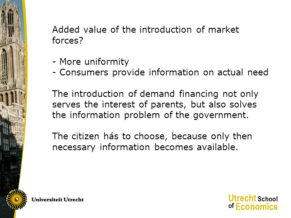 Added value of the introduction of market forces.
