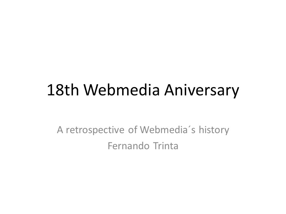 My Agenda Three Steps – Reviewing previous editions – Showing some numbers – Webmedia´s relevance 2 WebMedia 2012