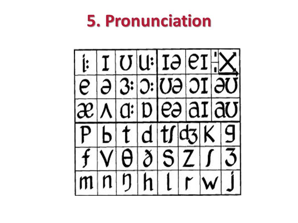 5. Pronunciation