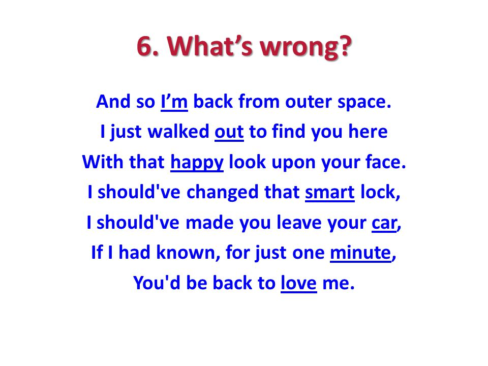 6. What's wrong. And so I'm back from outer space.
