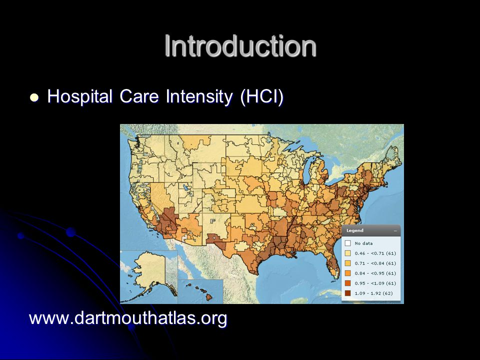 Introduction Hospital Care Intensity (HCI) Hospital Care Intensity (HCI)