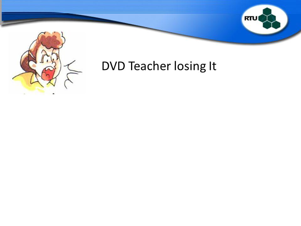 DVD Teacher losing It
