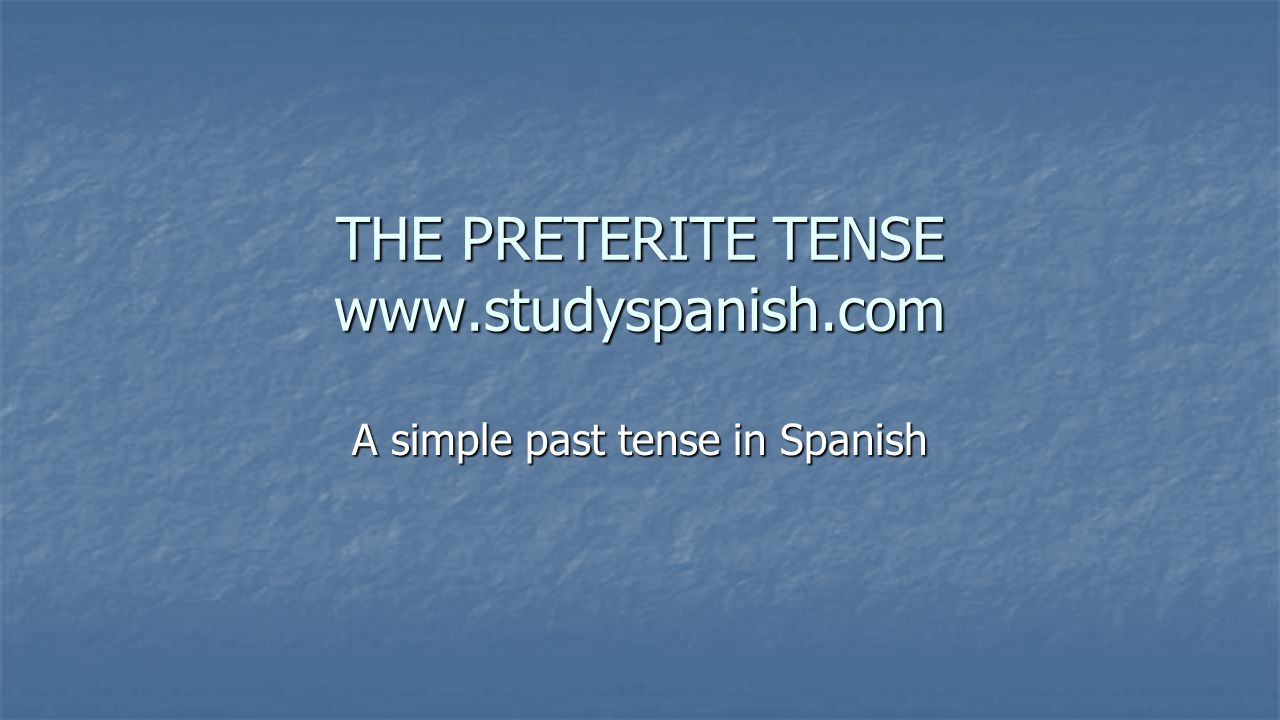 What is the preterite tense?