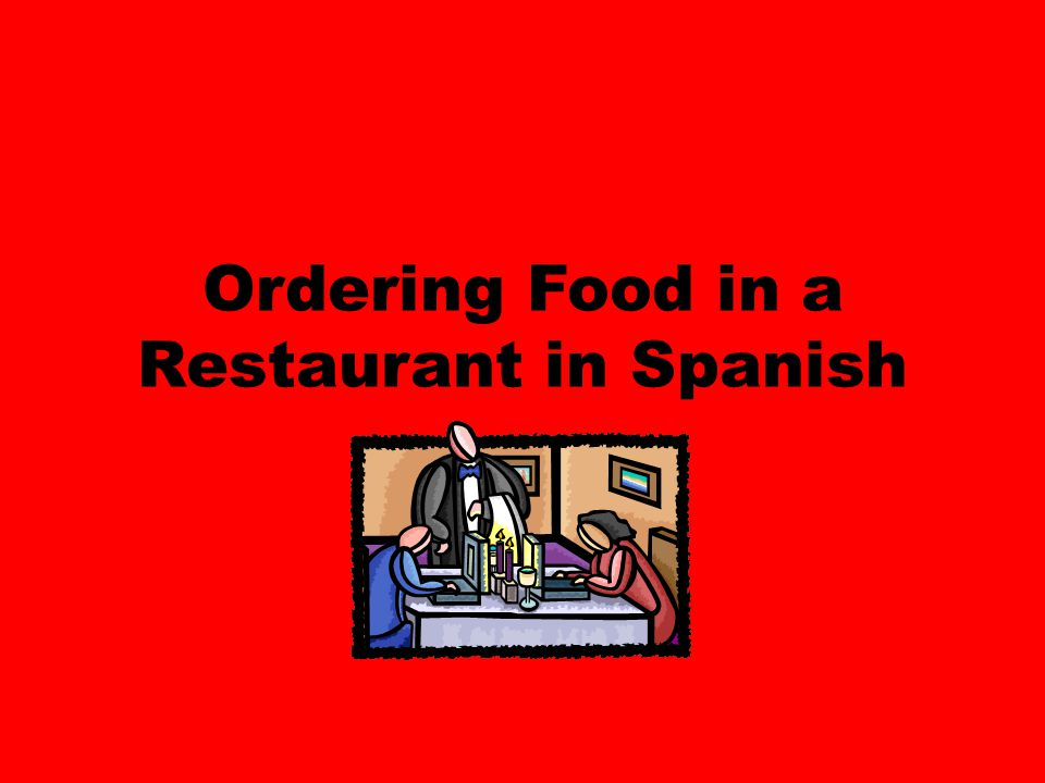 Ordering Food in a Restaurant in Spanish