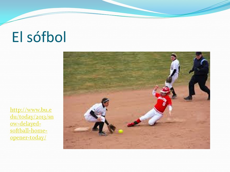 El sófbol http://www.bu.e du/today/2013/sn ow-delayed- softball-home- opener-today/