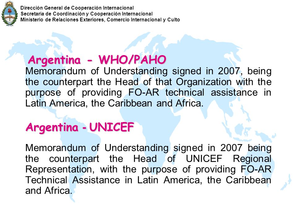 Argentina-Italy Memorandum of Understanding signed on March 21st 2007 During the second term, 2008, the implementation of this agreement is in the exploratory stage both in Paraguay and Bolivia.