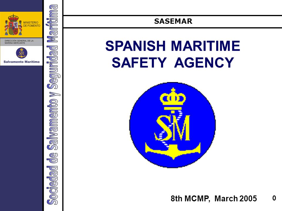 0 SPANISH MARITIME SAFETY AGENCY SASEMAR 8th MCMP, March 2005