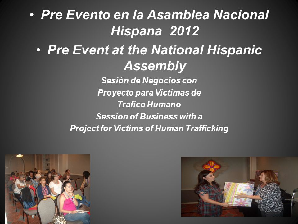 Pre Evento en la Asamblea Nacional Hispana 2012 Pre Event at the National Hispanic Assembly Sesión de Negocios con Proyecto para Victimas de Trafico H