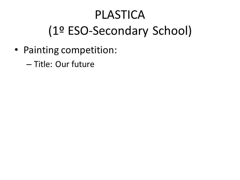 PLASTICA (1º ESO-Secondary School) Painting competition: – Title: Our future
