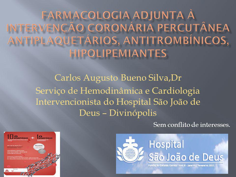 Carlos Augusto Bueno Silva,Dr Serviço de Hemodinâmica e Cardiologia Intervencionista do Hospital São João de Deus – Divinópolis Sem conflito de interesses.