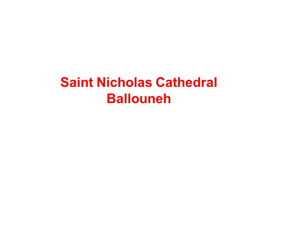 Saint Nicholas Cathedral Ballouneh