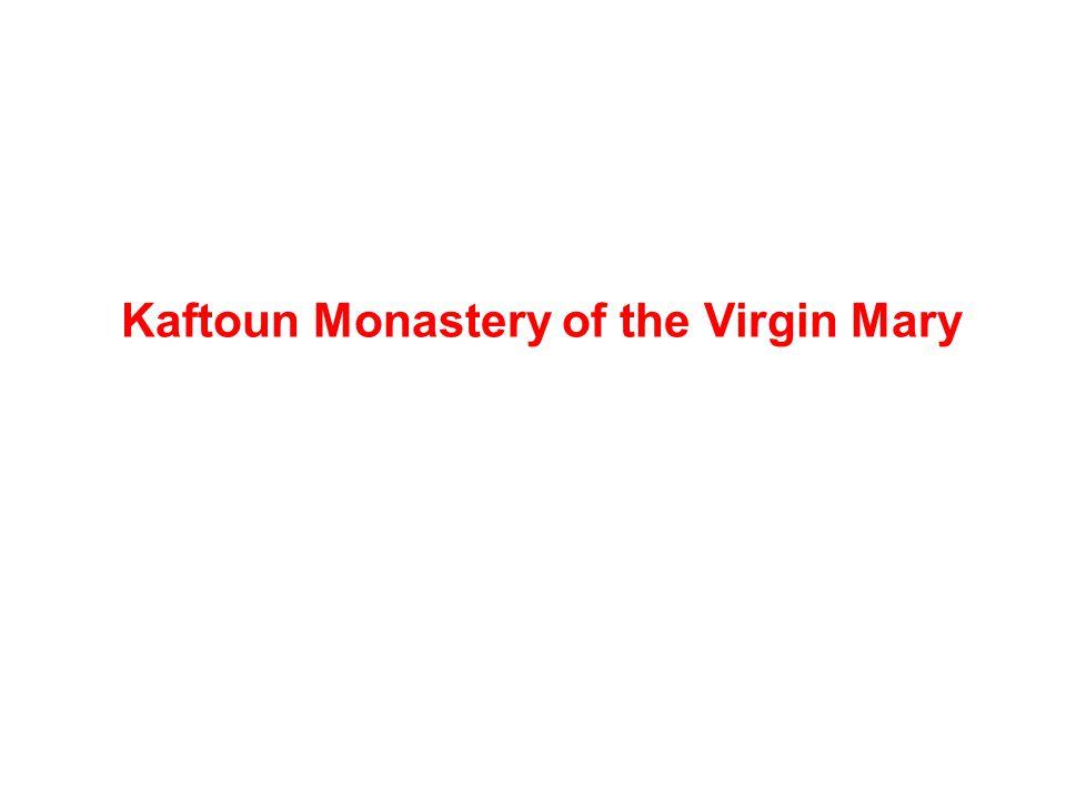 Kaftoun Monastery of the Virgin Mary