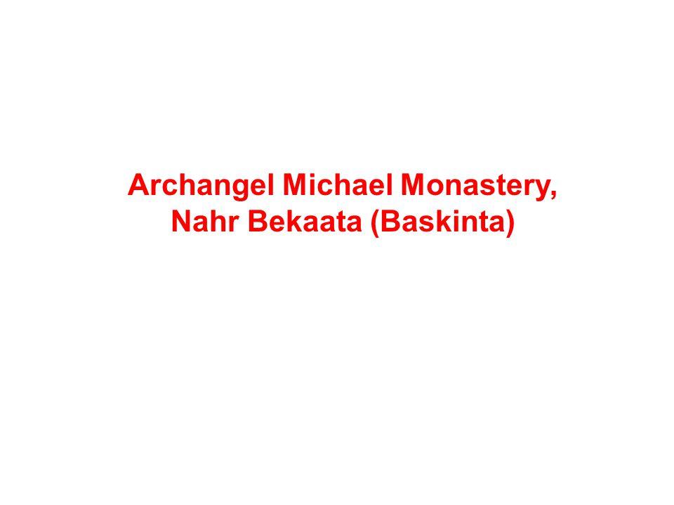 Archangel Michael Monastery, Nahr Bekaata (Baskinta)