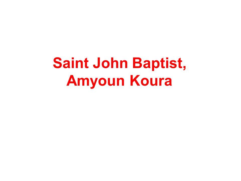 Saint John Baptist, Amyoun Koura