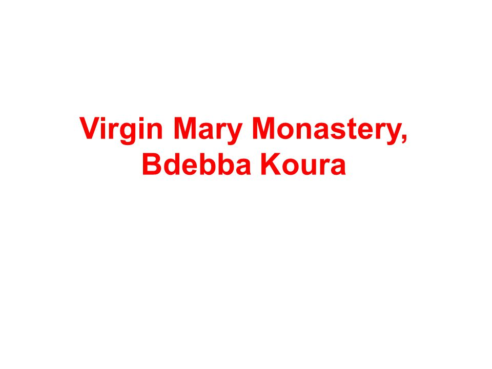 Virgin Mary Monastery, Bdebba Koura