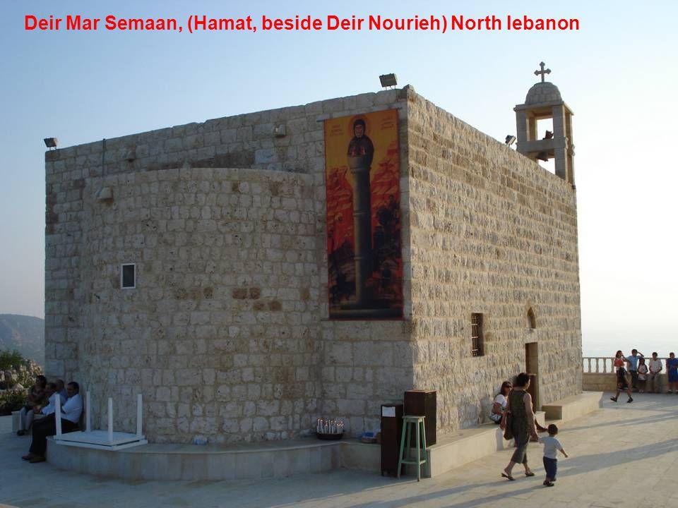 Deir Mar Semaan, (Hamat, beside Deir Nourieh) North lebanon