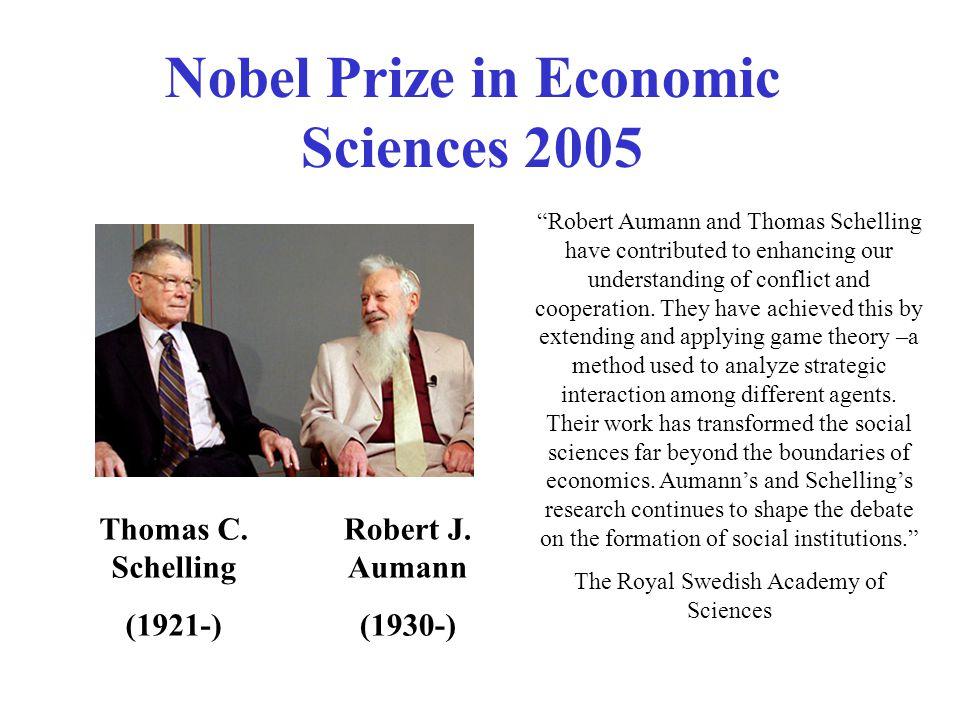 Thomas C.Schelling (1921-) Robert J.
