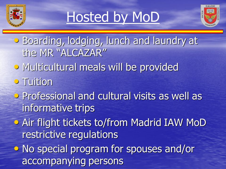 """Hosted by MoD Boarding, lodging, lunch and laundry at the MR """"ALCAZAR"""" Boarding, lodging, lunch and laundry at the MR """"ALCAZAR"""" Multicultural meals wi"""