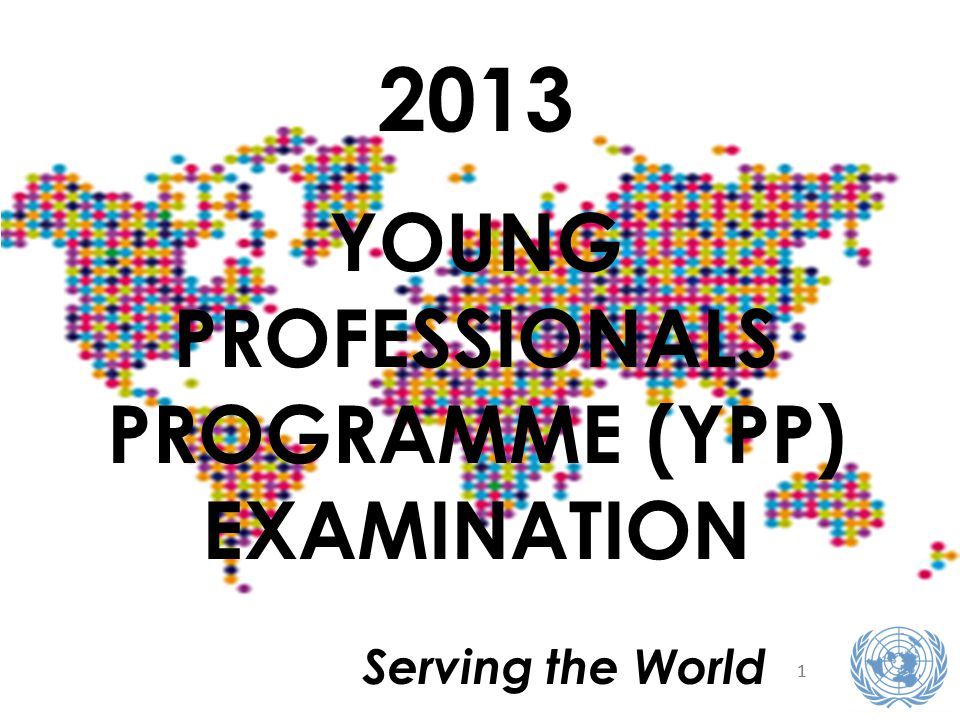 11 Serving the World 2013 YOUNG PROFESSIONALS PROGRAMME (YPP) EXAMINATION