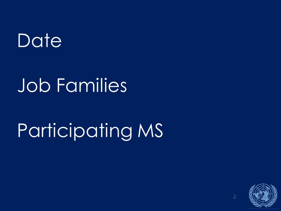 2 Date Job Families Participating MS