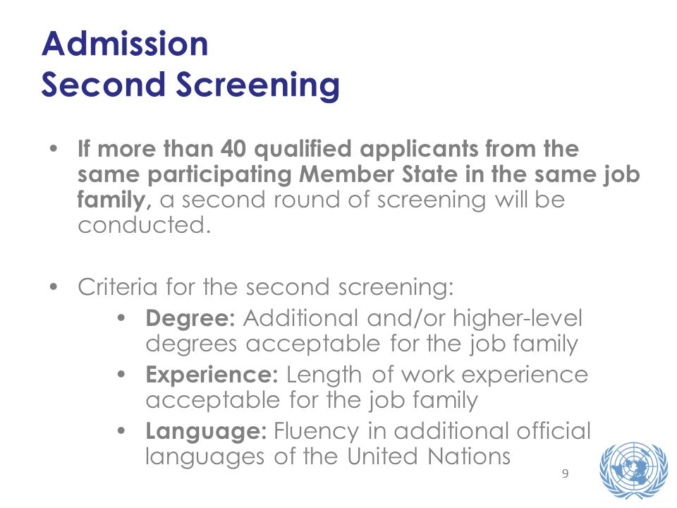 99 Admission Second Screening If more than 40 qualified applicants from the same participating Member State in the same job family, a second round of screening will be conducted.