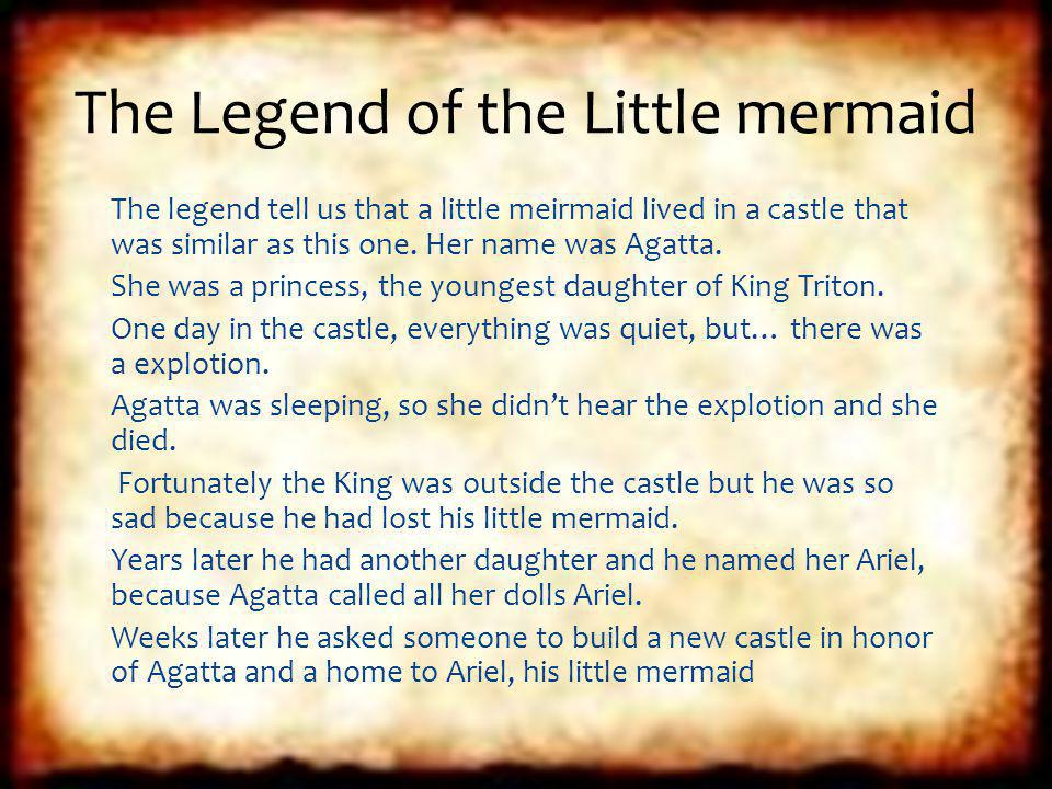 The legend tell us that a little meirmaid lived in a castle that was similar as this one.