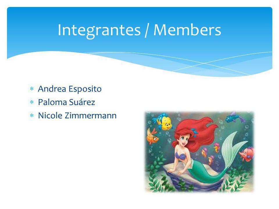  Andrea Esposito  Paloma Suárez  Nicole Zimmermann Integrantes / Members