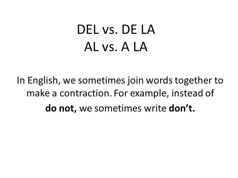 DEL vs.DE LA AL vs.