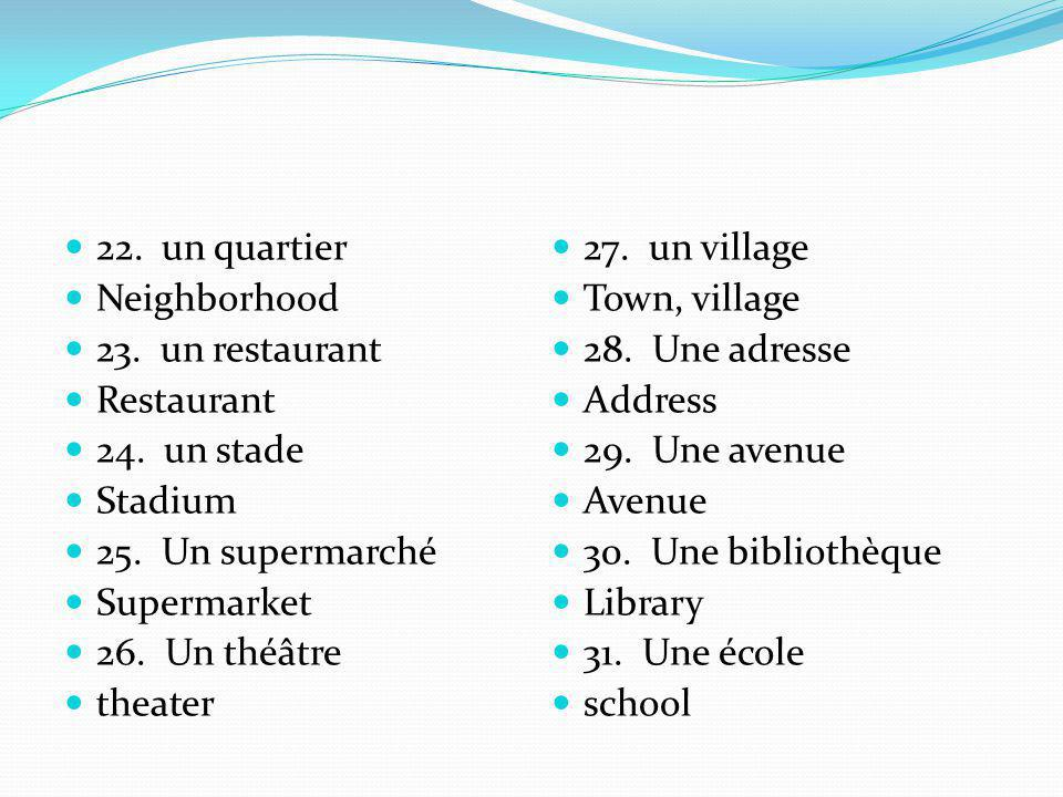 22.un quartier Neighborhood 23. un restaurant Restaurant 24.