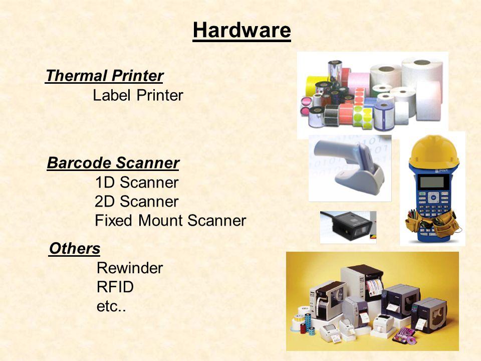 Hardware Thermal Printer Label Printer Barcode Scanner 1D Scanner 2D Scanner Fixed Mount Scanner Others Rewinder RFID etc..