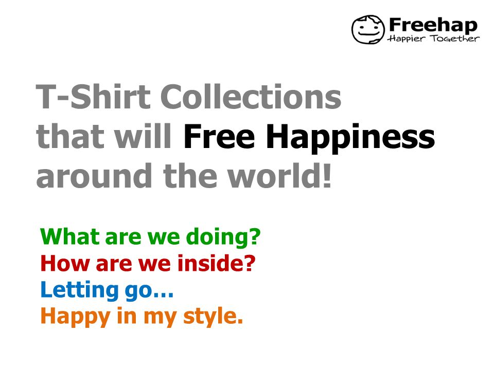 T-Shirt Collections that will Free Happiness around the world.