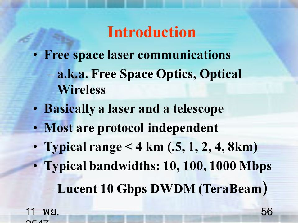 11 พย. 2547 56 Introduction Free space laser communications – –a.k.a.