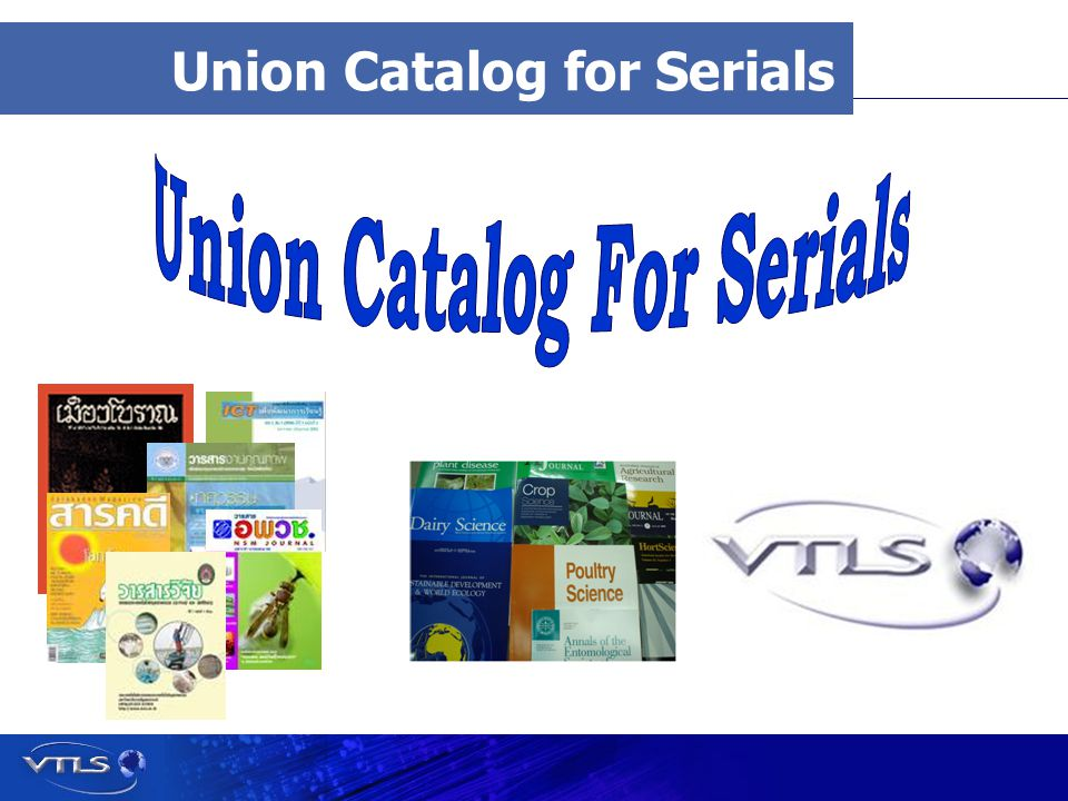 Visionary Technology in Library Solutions Union Catalog for Serials