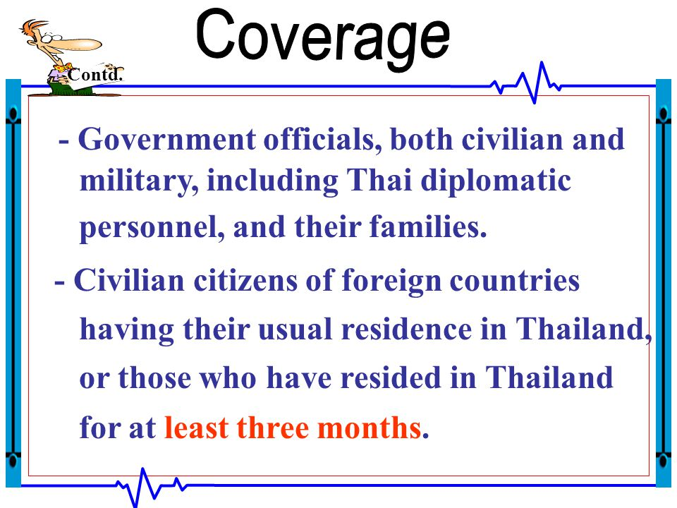 - Government officials, both civilian and military, including Thai diplomatic personnel, and their families.