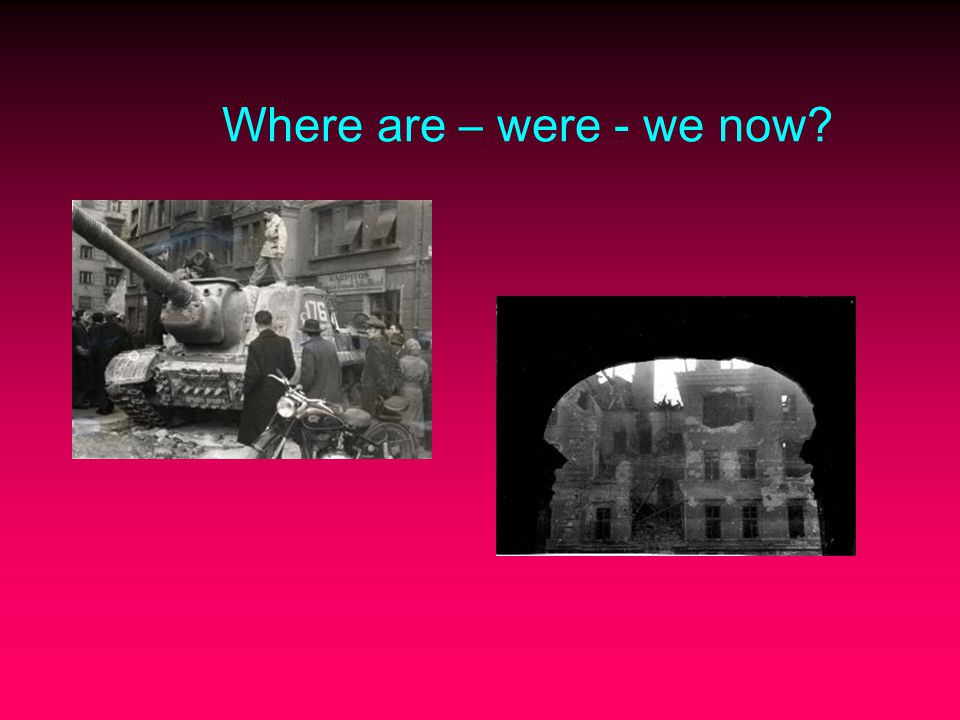 Where are – were - we now?