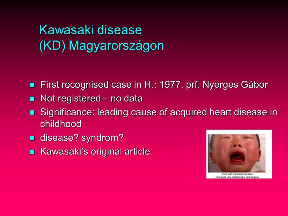 Kawasaki disease (KD) Magyarországon First recognised case in H.: 1977.