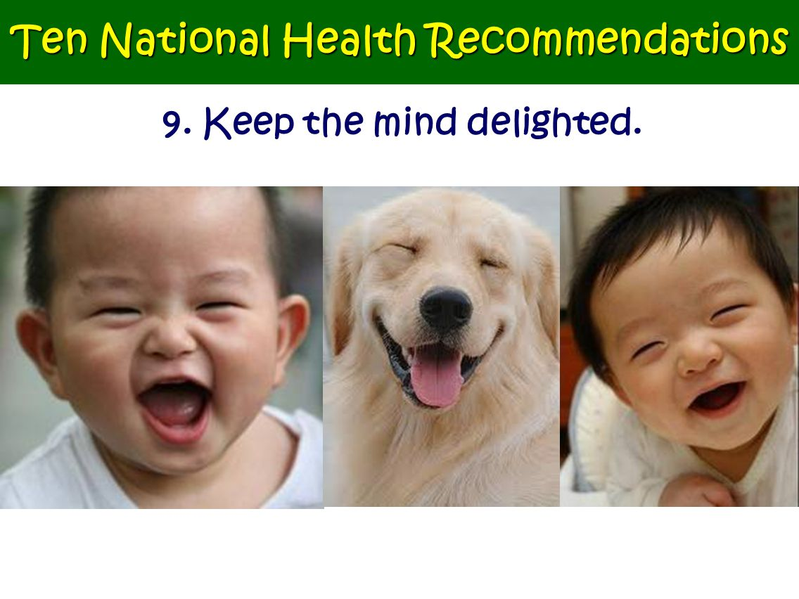 9. Keep the mind delighted. Ten National Health Recommendations