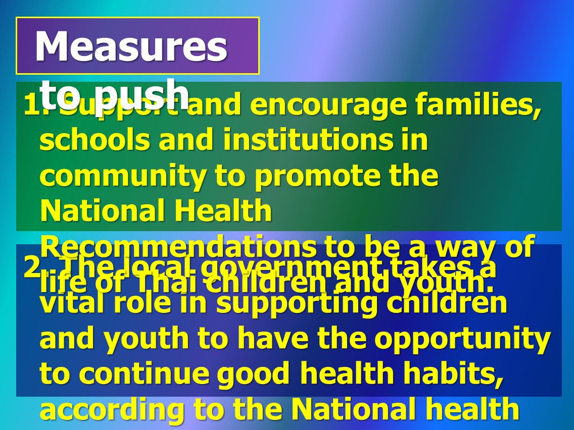2. The local government takes a vital role in supporting children and youth to have the opportunity to continue good health habits, according to the N