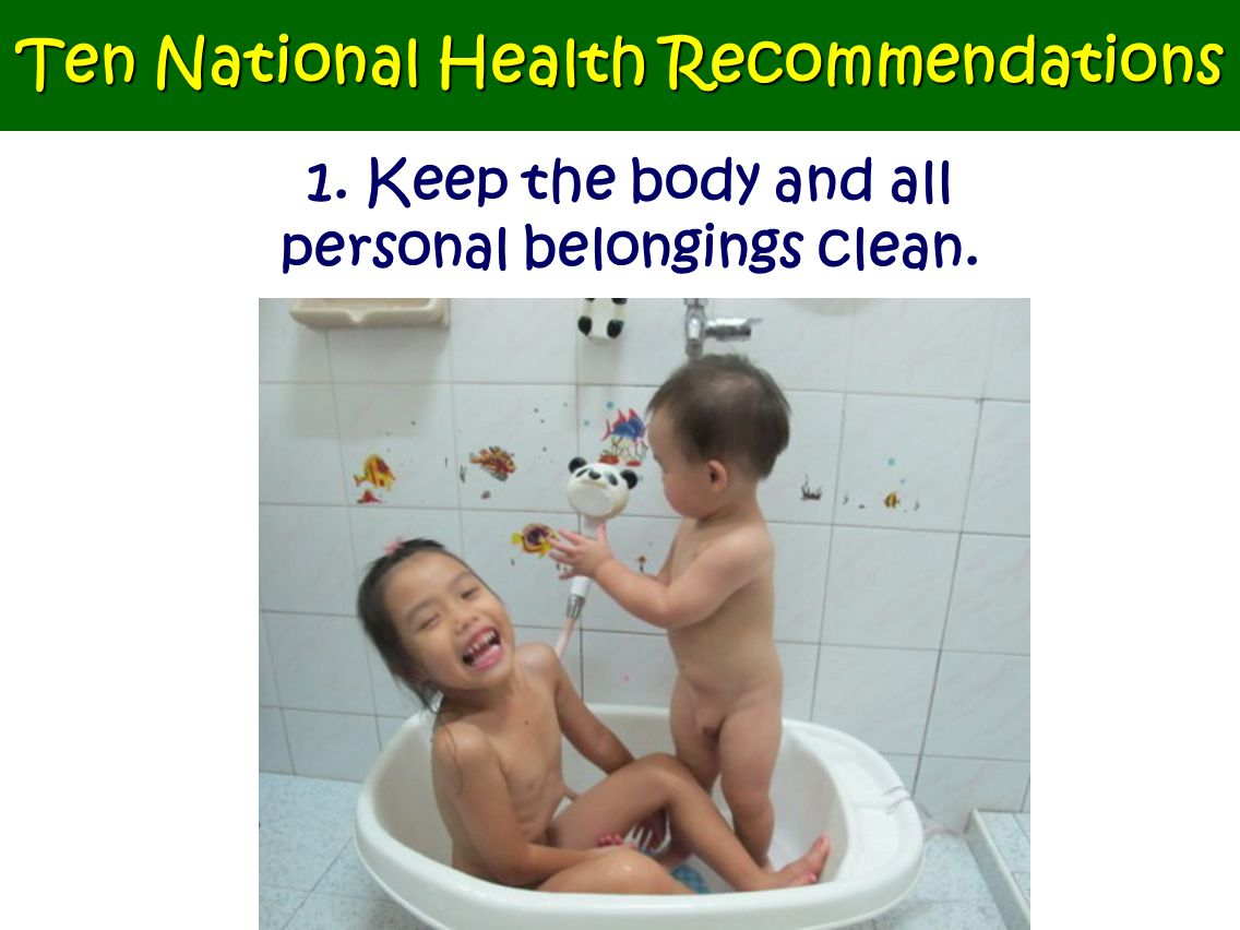 1. Keep the body and all personal belongings clean. Ten National Health Recommendations