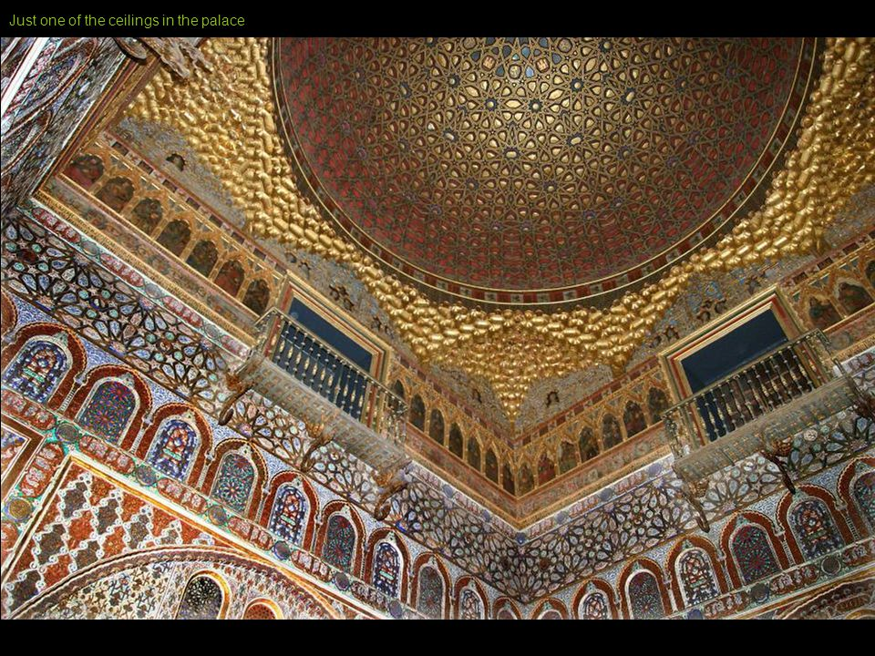 Seville: The palace of the local ruler built in Islamic (Moorish) style on the site of an earlier Islamic palace.