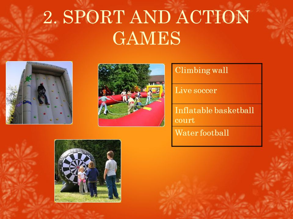 2. SPORT AND ACTION GAMES Climbing wall Live soccer Inflatable basketball court Water football