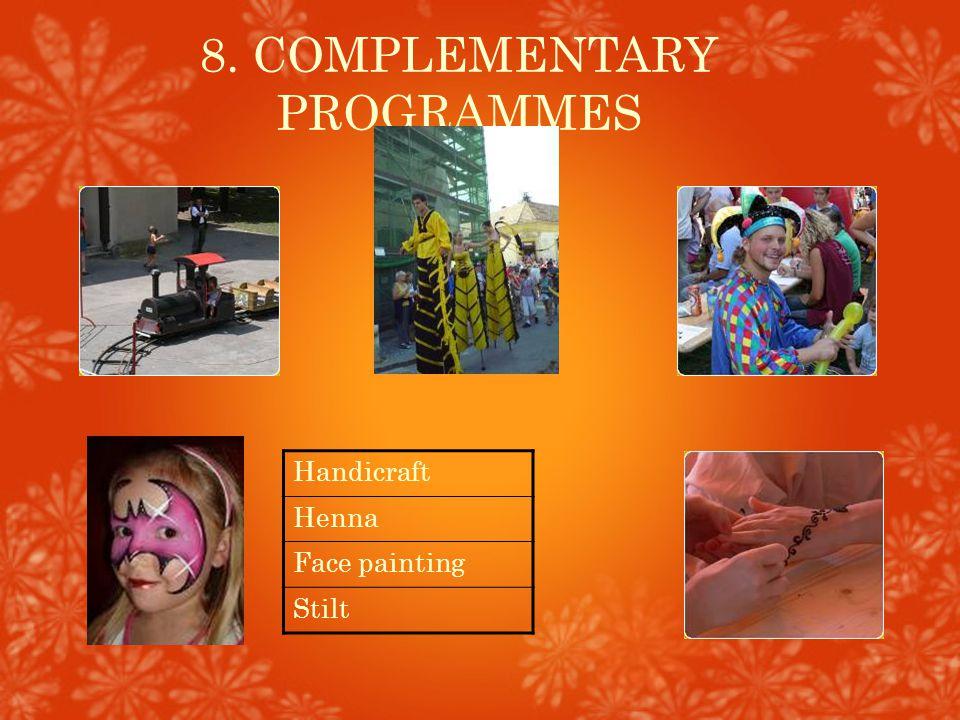 8. COMPLEMENTARY PROGRAMMES Handicraft Henna Face painting Stilt