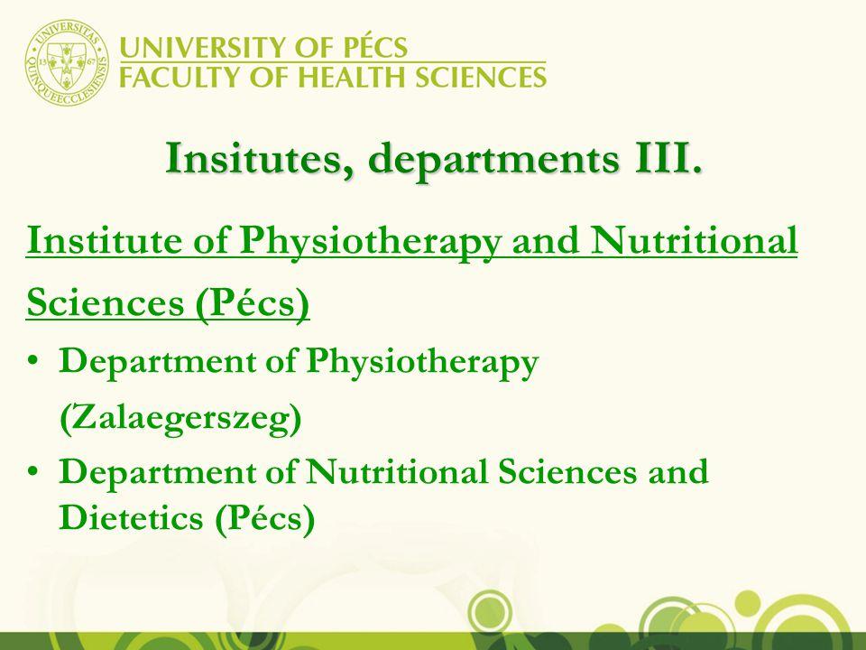 Insitutes, departments IV.