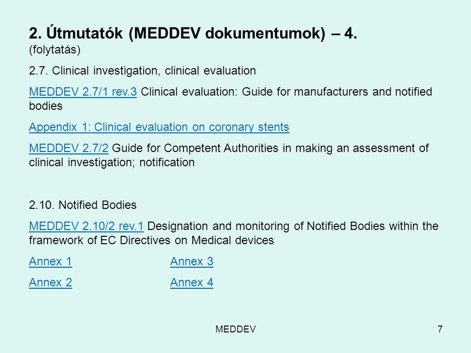 MEDDEV7 2. Útmutatók (MEDDEV dokumentumok) – 4. (folytatás) 2.7.