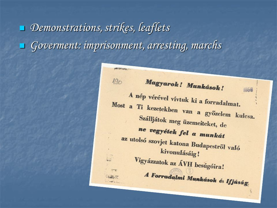Demonstrations, strikes, leaflets Demonstrations, strikes, leaflets Goverment: imprisonment, arresting, marchs Goverment: imprisonment, arresting, marchs
