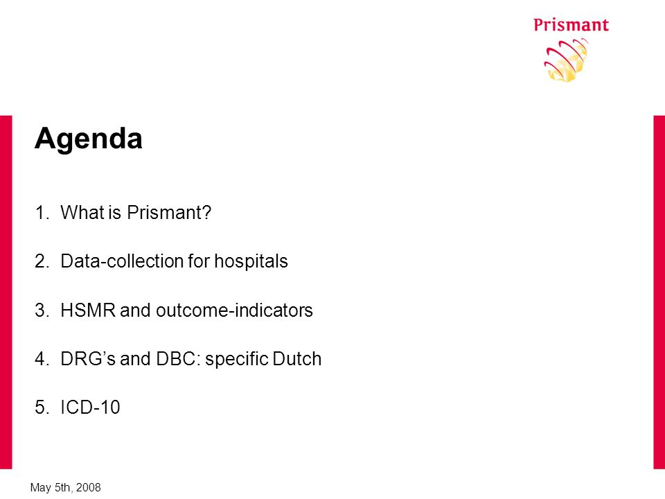Agenda 1. What is Prismant. 2. Data-collection for hospitals 3.