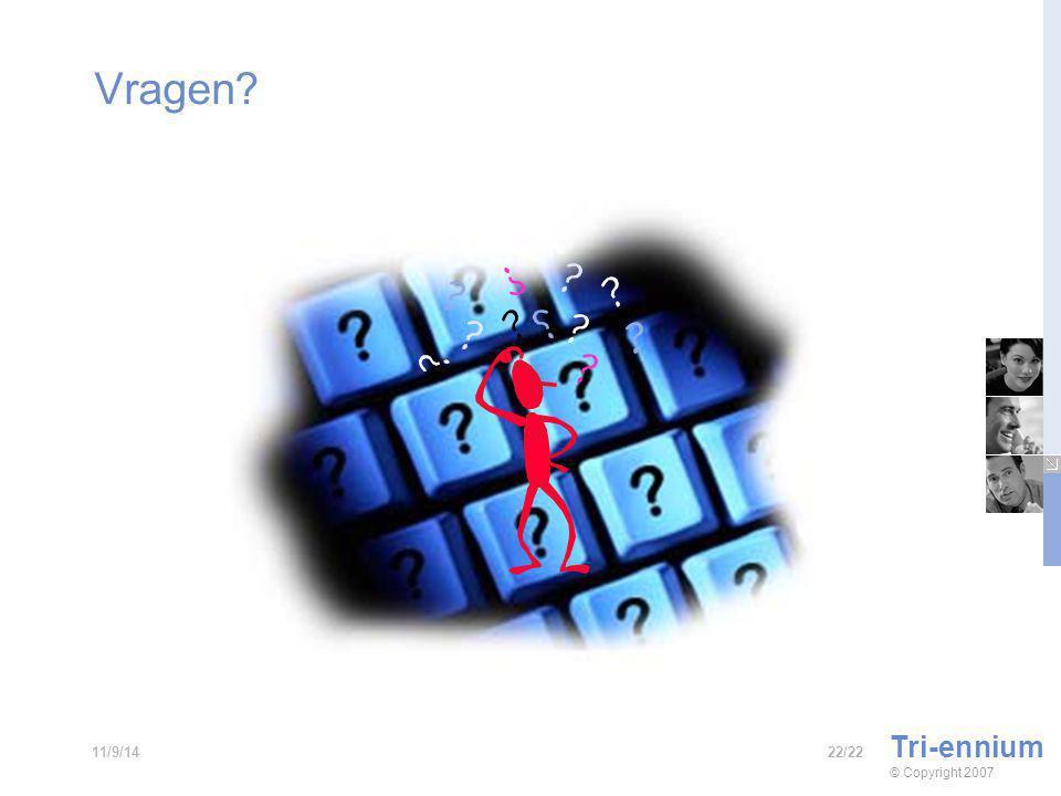 Vragen Tri-ennium © Copyright 2007 22/2211/9/14