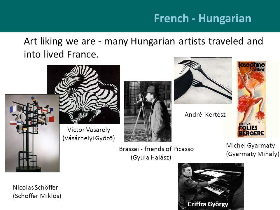 French - Hungarian Art liking we are - many Hungarian artists traveled and into lived France.